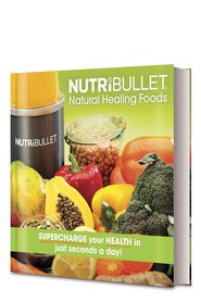 NUTRI BULLET NATURAL HEALING FOODS BOOK