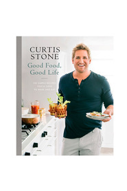 CURTIS STONE GOOD FOOD GOODE LIFE